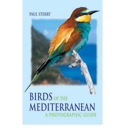 Birds of the Mediterranean : A Photographic Guide