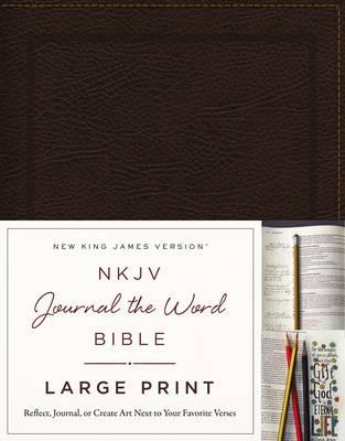 NKJV, Journal the Word Bible, Large Print : Reflect, Journal, or Create Art Next to Your Favorite Verses