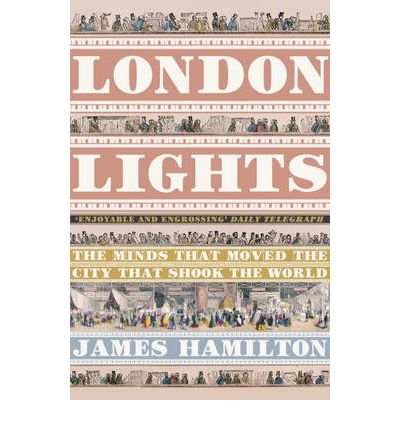 Pdf descargar ebook descargar London Lights : The Minds the Moved the City That Shook the World by James Hamilton PDF
