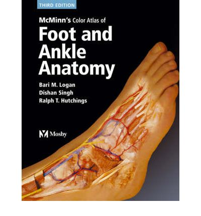 McMinn's Color Atlas of Foot and Ankle Anatomy : Bari M ...