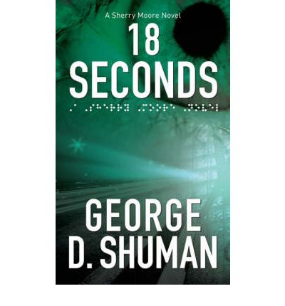 18 Seconds : A Sherry Moore Novel