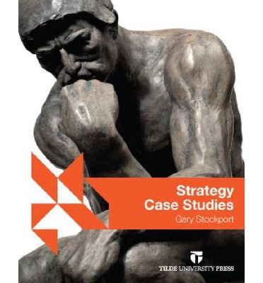 case studies in business strategy and management Business case studies can illustrate business theory  zealand case studies international business strategy:  case studies for public sector management.