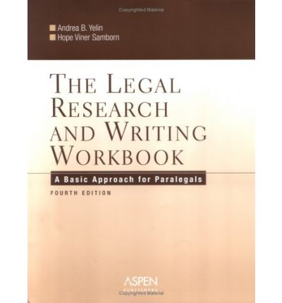The Legal Research and Writing Workbook : A Basic Approach for Paralegals, Fourth Edition