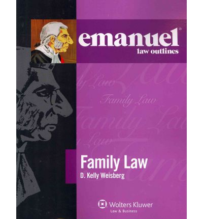 Free downloaded e-books Emanuel Law Outlines : Family Law CHM by Weisberg, D Kelly Weisberg