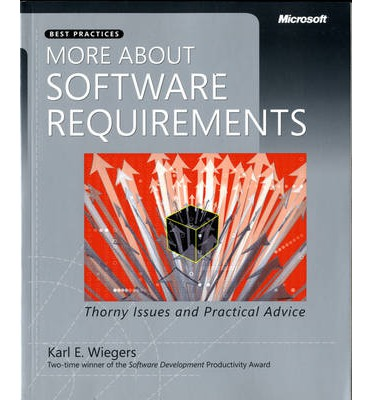 More About Software Requirements : Thorny Issues and Practical Advice