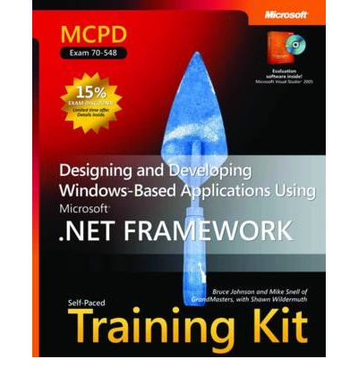 Designing and Developing Windows-Based Applications Using the Microsoft .NET Framework