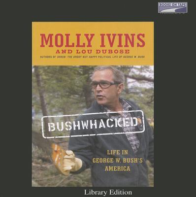 is texas america by molly ivins The audiobook (cd) of the bushwhacked: life in george w bush's america by molly ivins, lou dubose | at barnes & noble free shipping on $25 or more.