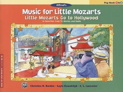 Little Mozarts Go to Hollywood, Pop Book 1 & 2 : 10 Favorites from TV, Movies and Radio