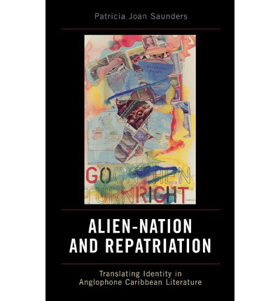 Download gratuiti di libri Alien-Nation and Repatriation : Translating Identity in Anglophone Caribbean Literature by Patricia Joan Saunders RTF