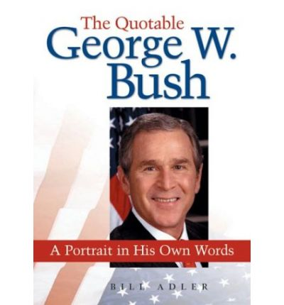 The Quotable George Bush
