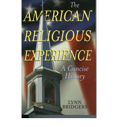 the american religious experience Religious television: the american experience chapter 10: religious television and attitude change the initial purpose of religious television has been to change people to a particular religious.
