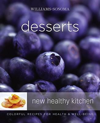 Williams-Sonoma New Healthy Kitchen: Desserts