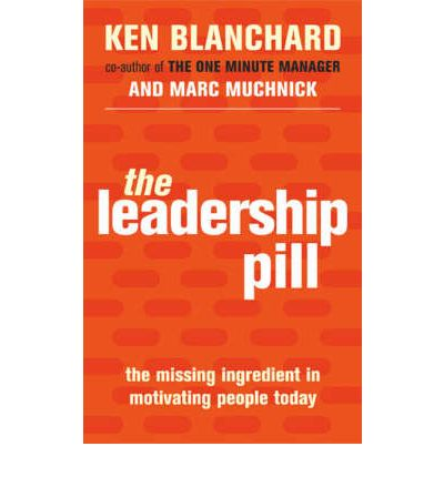 The effective leader in the book the leadership pill by ken blanchard and marc muchnick