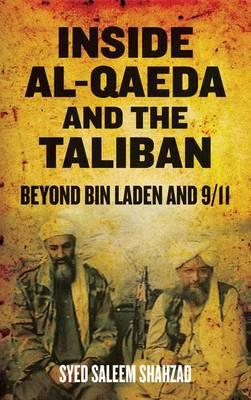 Inside Al-Qaeda and the Taliban : Beyond Bin Laden and 9/11