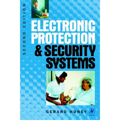 Electronic Protection and Security Systems : A Handbook for Installers and Users