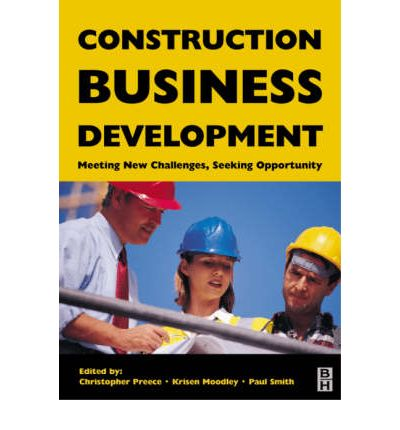 Construction Business Development : Meeting New Challenges, Seeking Opportunities