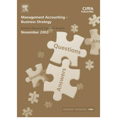 Management Accounting- Business Strategy : November 2003 Exam Q and As
