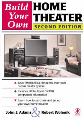 Build Your Own Home Theater Robert Wolenik 9780750673303