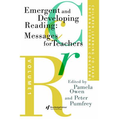 Children Learning to Read: Emergent and Developing Reading: Messages for Teachers v.1
