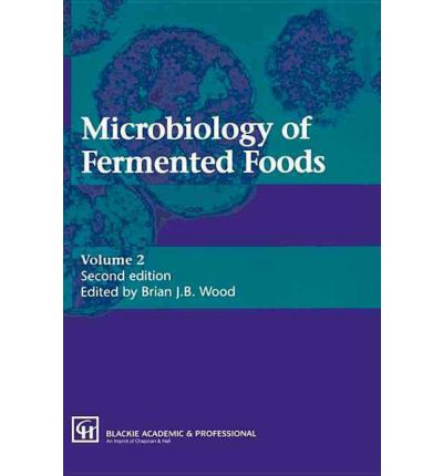 Microbiology of Fermented Foods: v. 1&2