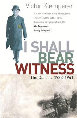 I Shall Bear Witness: I Shall Bear Witness, 1933-41 v.1