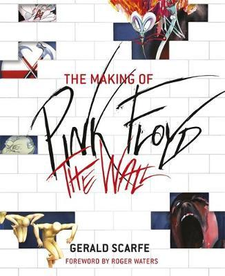 The Making of Pink Floyd: The Wall by Gerald Scarfe (2010, Paperback)