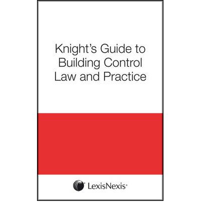 Knight's Guide to Building Control Law and Practice