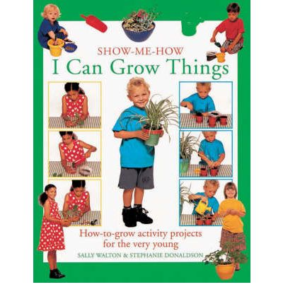 I Can Grow Things : How-to-grow Activity Projects for the Very Young