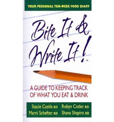 Bite It & Write It : A Guide to Keeping Track of What You Eat & Drink