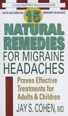 15 Natural Remedies for Migraine Headaches