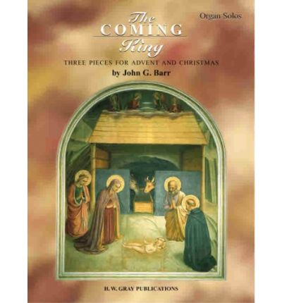 The Coming King : Three Pieces for Advent and Christmas