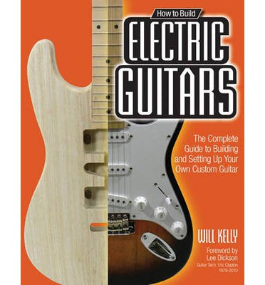 How to Build Electric Guitars
