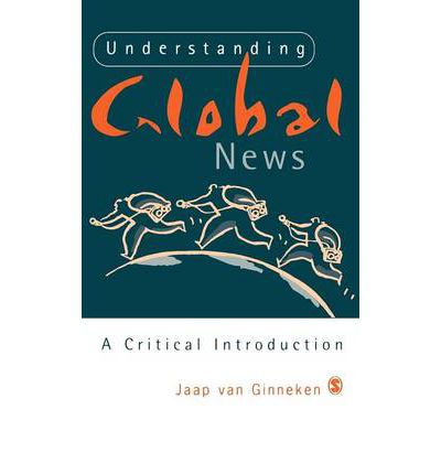 Understanding Global News : A Critical Introduction