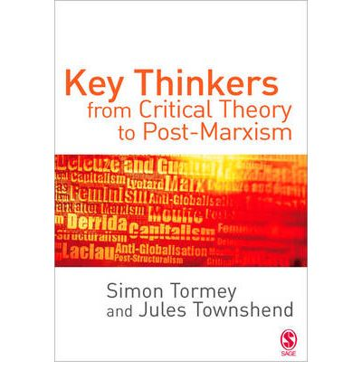 Key Thinkers from Critical Theory to Post-Marxism