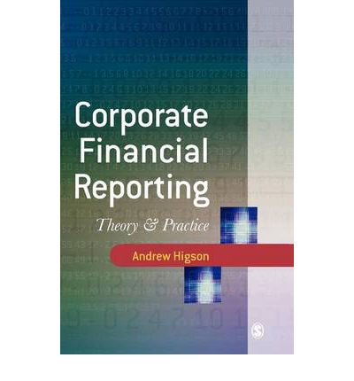 financial accounting theory the reporting Financial reporting standard committee and practicing accountants should be adhered to and simplified so as to avoid confusing and scandalous reporting of financial statements keywords: review of accounting theories, financial reporting, corporate reports, financial statements,.