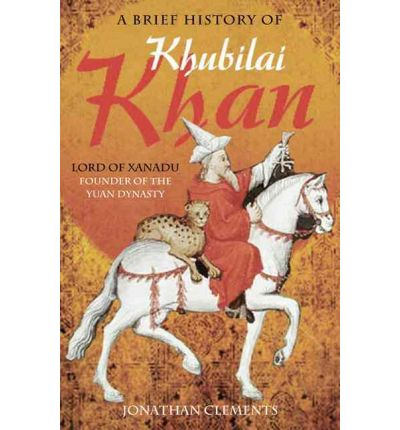 A Brief History of Khubilai Khan