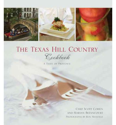 Texas Hill Country Cookbook : A Taste of Provence