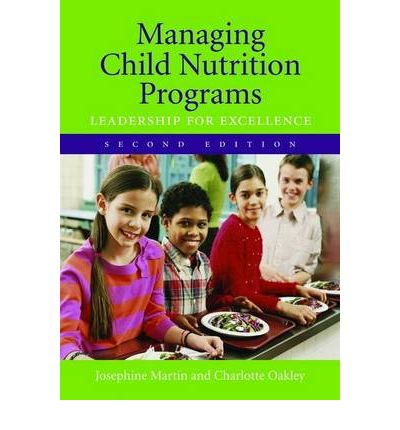 Managing Child Nutrition Programs : Leadership for Excellence