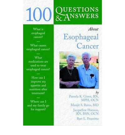 100 questions and answers about esophageal cancer pamela for Manjit s bains md facs