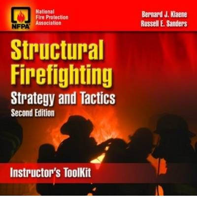 Structural Firefighting 2008: Instructor's Toolkit : Strategy and Tactics