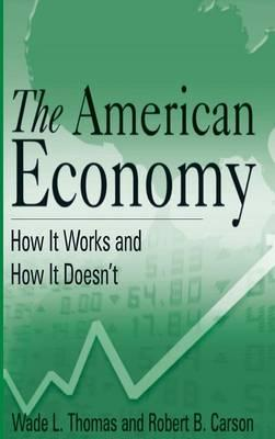 The American Economy : How it Works and How it Doesn't
