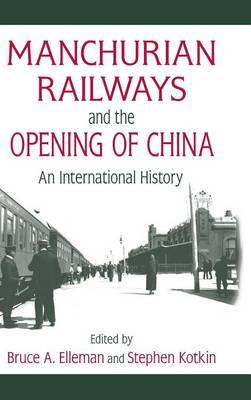 Manchurian Railways and the Opening of China : Bruce