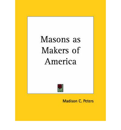 Masons as Makers of America (1917)