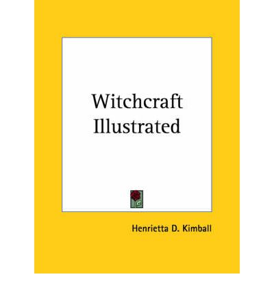 Download pdf books free online Witchcraft Illustrated 1892 PDF 0766129314 by Henrietta D. Kimball