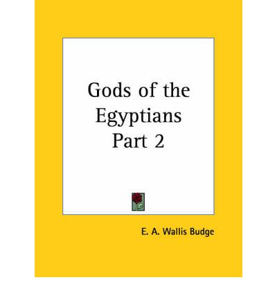 Gods of the Egyptians Vol. 2 (1904): v. 2