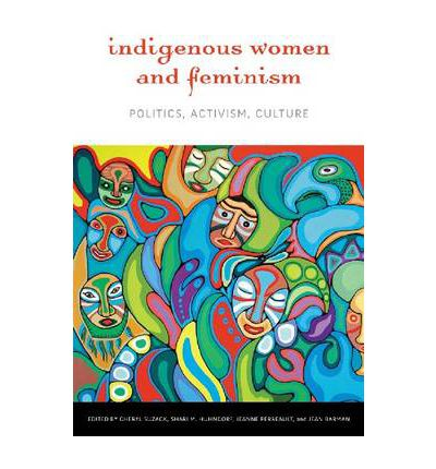 gender indigenous feminism Indigenous feminist theories are useful lenses through which to identify the negative effects of western patriarchy on the characters in eden robinson's monkey beach (2000) and debra magpie earling's perma red (2002) these include the replacement of traditional gender roles with western patriarchal definitions of.