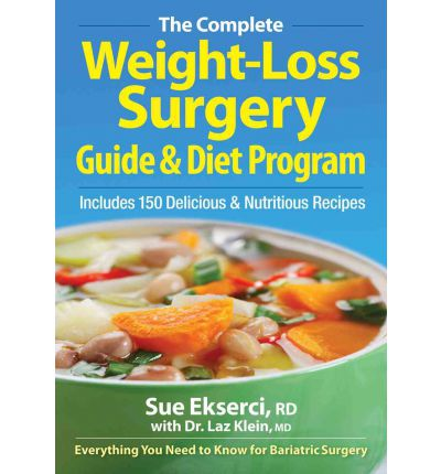 The Complete Weight-loss Surgery Guide and Diet Program