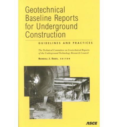 Geotechnical Baseline Reports for Underground Construction : Guidelines and Practices