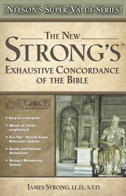 The New Strong's Exhautive Concordance