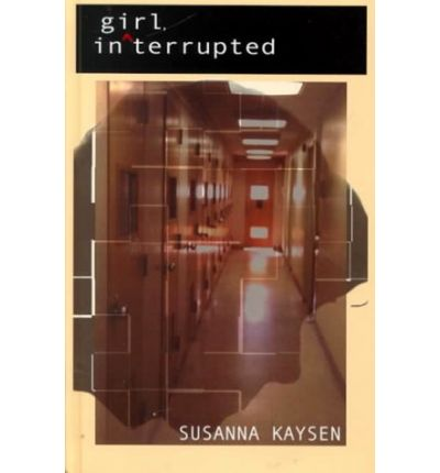 a literary analysis of girl interrupted by susanna kaysen Girl interrupted analysis in the movie, the diagnosis given to the main character, susanna kaysen is borderline personality disorder i agree with this diagnosis because of the symptoms mentioned and displayed by the character.